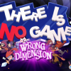 There Is No Game: Wrong Dimension Review (PC)