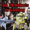 Top 20 Robots in Gaming