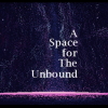 A Space For The Unbound Preview