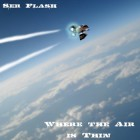 Ser Flash: Where The Air Is Thin- Now Available!