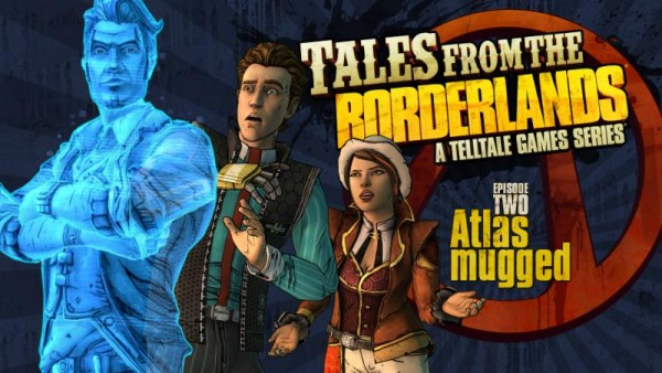 Tales from the Borderlands - Episode 2: 'Atlas Mugged'