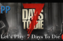 Let's Play 7 Days To Die 2