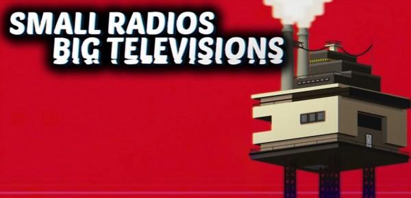 small_radios_big_televisions