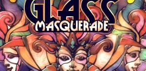 Glass Masquerade title