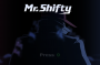 Mr. Shifty Preview