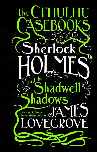 Sherlock Holmes and the Shadwell Shadows