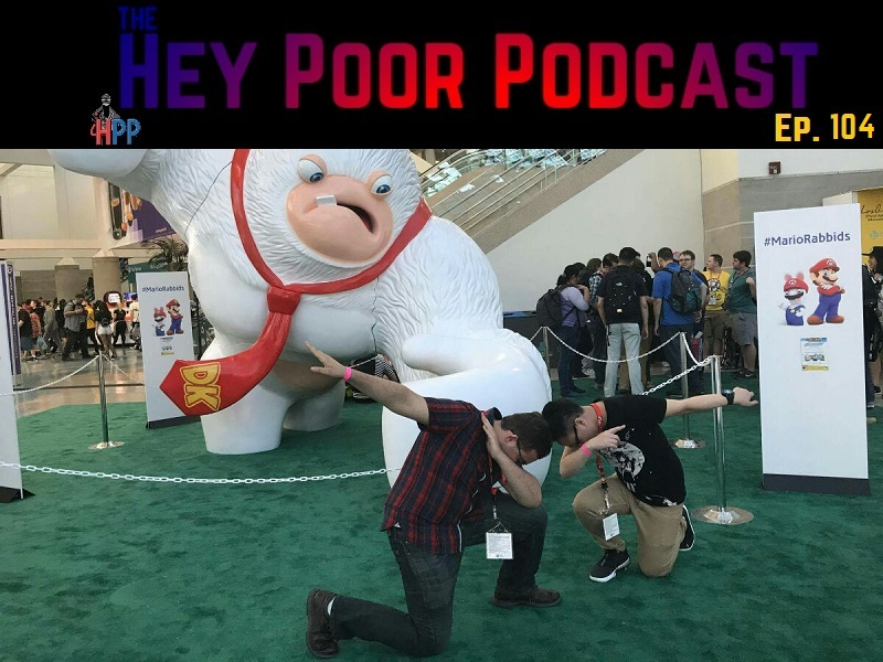 Album art for Hey Poor Podcast Episode 104: the E3 Extravaganza