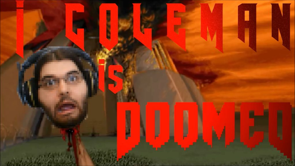 Title sreen for I Coleman Is Doomed, a series about attempting to play through every single Doom game with only the pistol.
