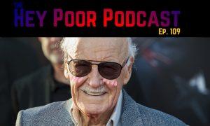 album art for Hey Poor Podcast Episode 109: Excelsior, Senpai