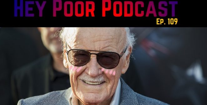 album art for Hey Poor Podcast Episode 109: Excelsior, Senpai