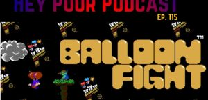 album art for Hey Poor Podcast Episode 115: Balloon Fight Is Now The Only Game