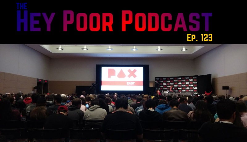 album art for Hey Poor Podcast Episode 123: The Hey Poor Player Pax EAST Experience