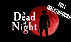 At dead of night walkthrough